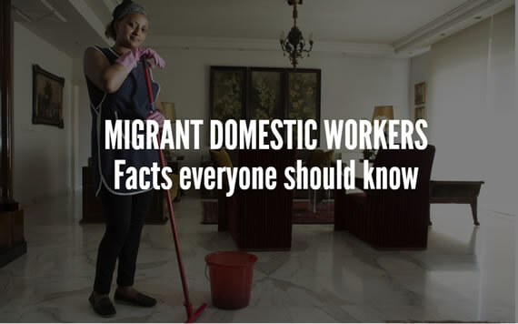 Migrant domestic workers: Facts everyone should know