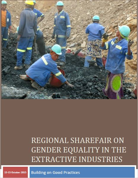Regional Sharefair 2015: Gender Equality in the Extractive Industries: Building on Good  Practices - Outcome Document/ Call to Action