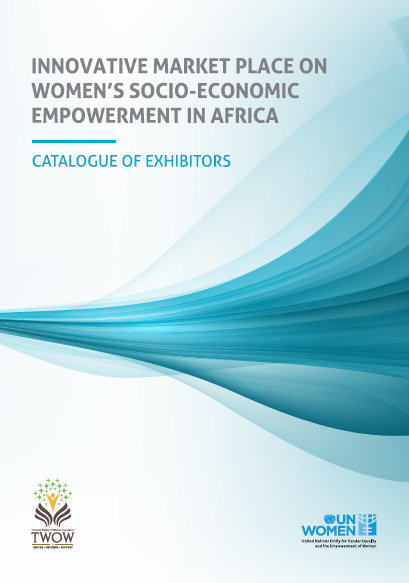 Catalogue of Exhibitors at the Innovative Market Place on Women's Socio-Economic Empowerment in Africa