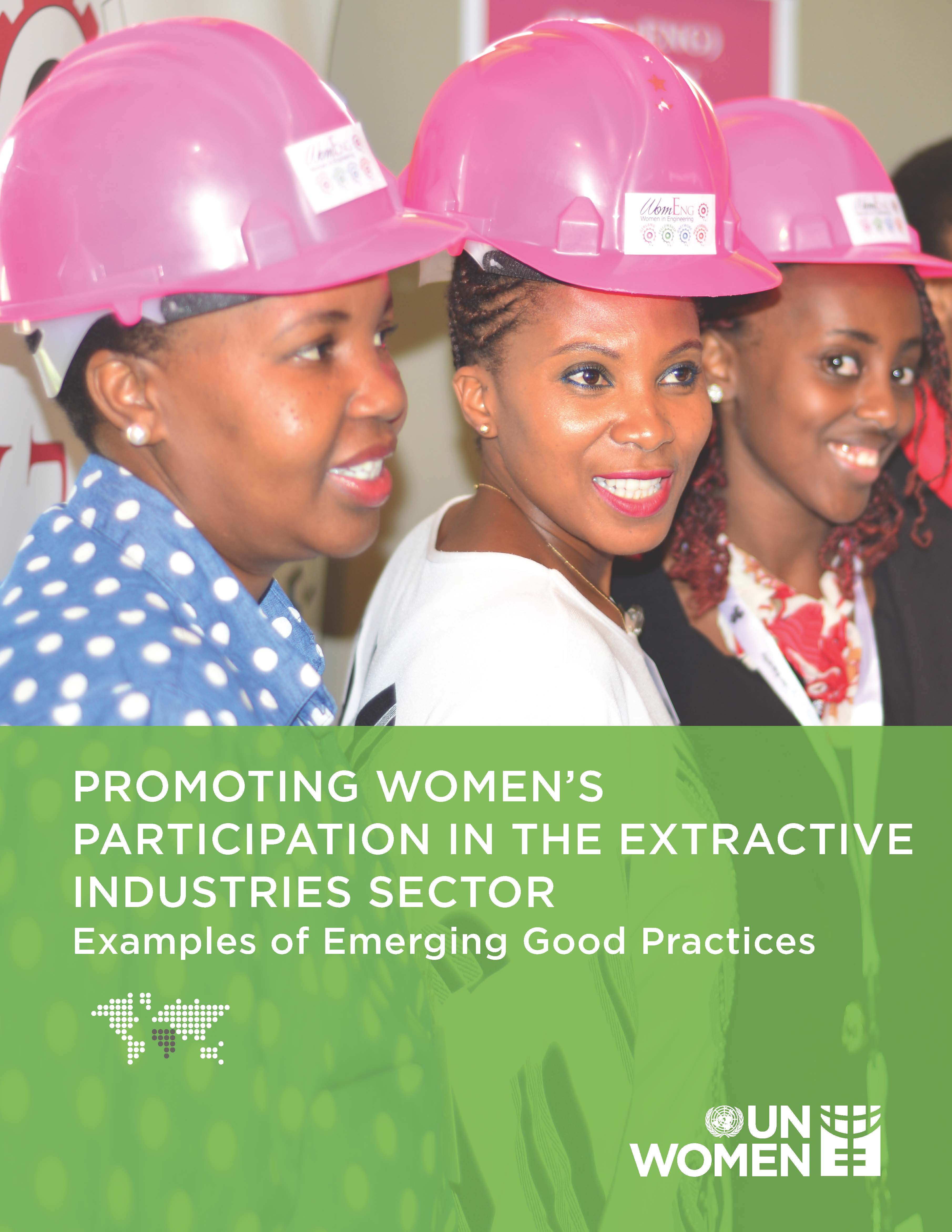 Promoting Women's Participation in the Extractive Industries Sector: Examples of Emerging Good Practices