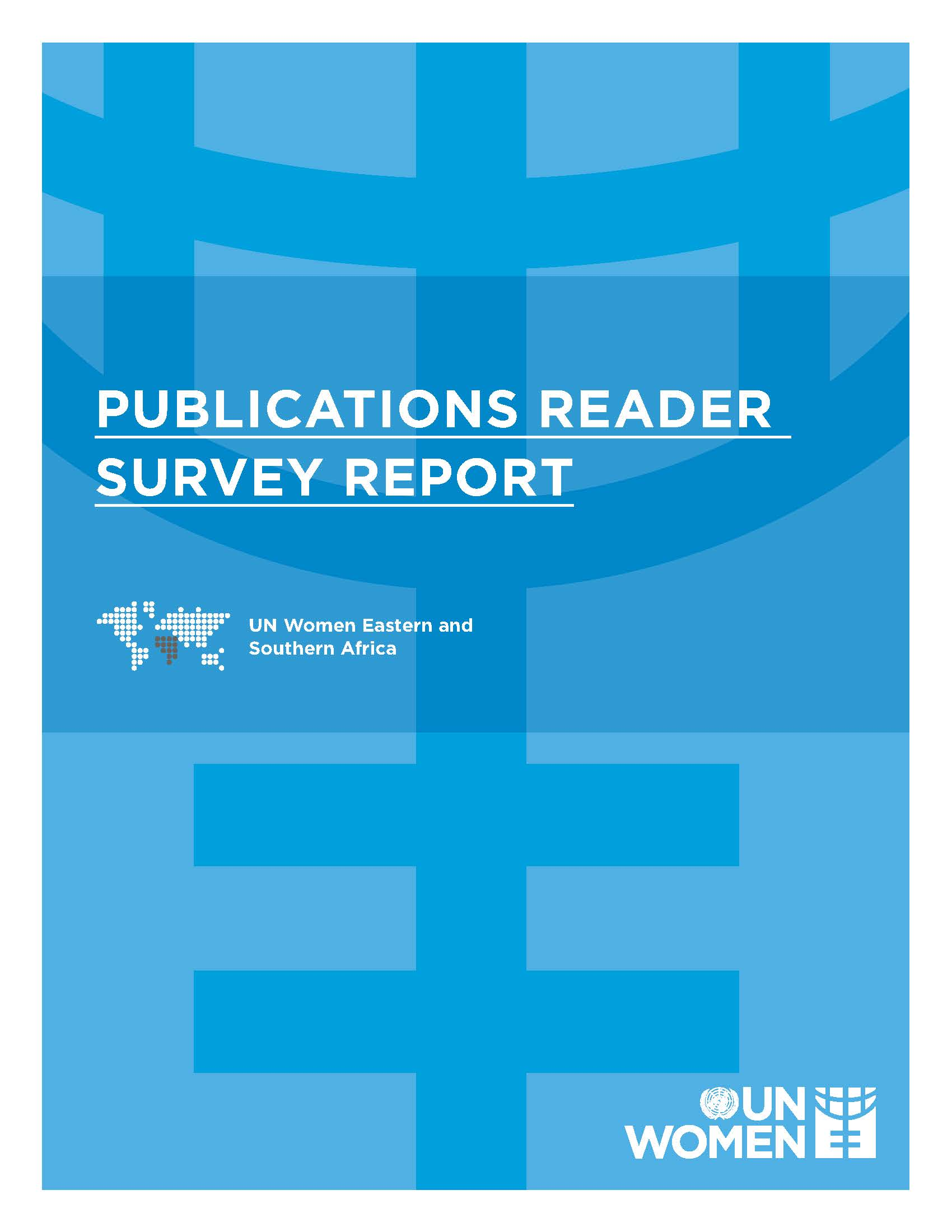 UN Women Eastern and Southern Africa Publications Reader Survey Report