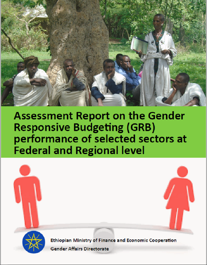 Assessment Report on the Gender Responsive Budgeting (GRB) performance of selected sectors at Federal and Regional level