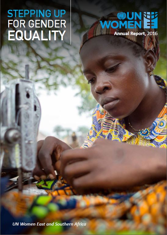 Stepping Up for Gender Equality- UN Women East and Southern Africa 2016 Annual Report
