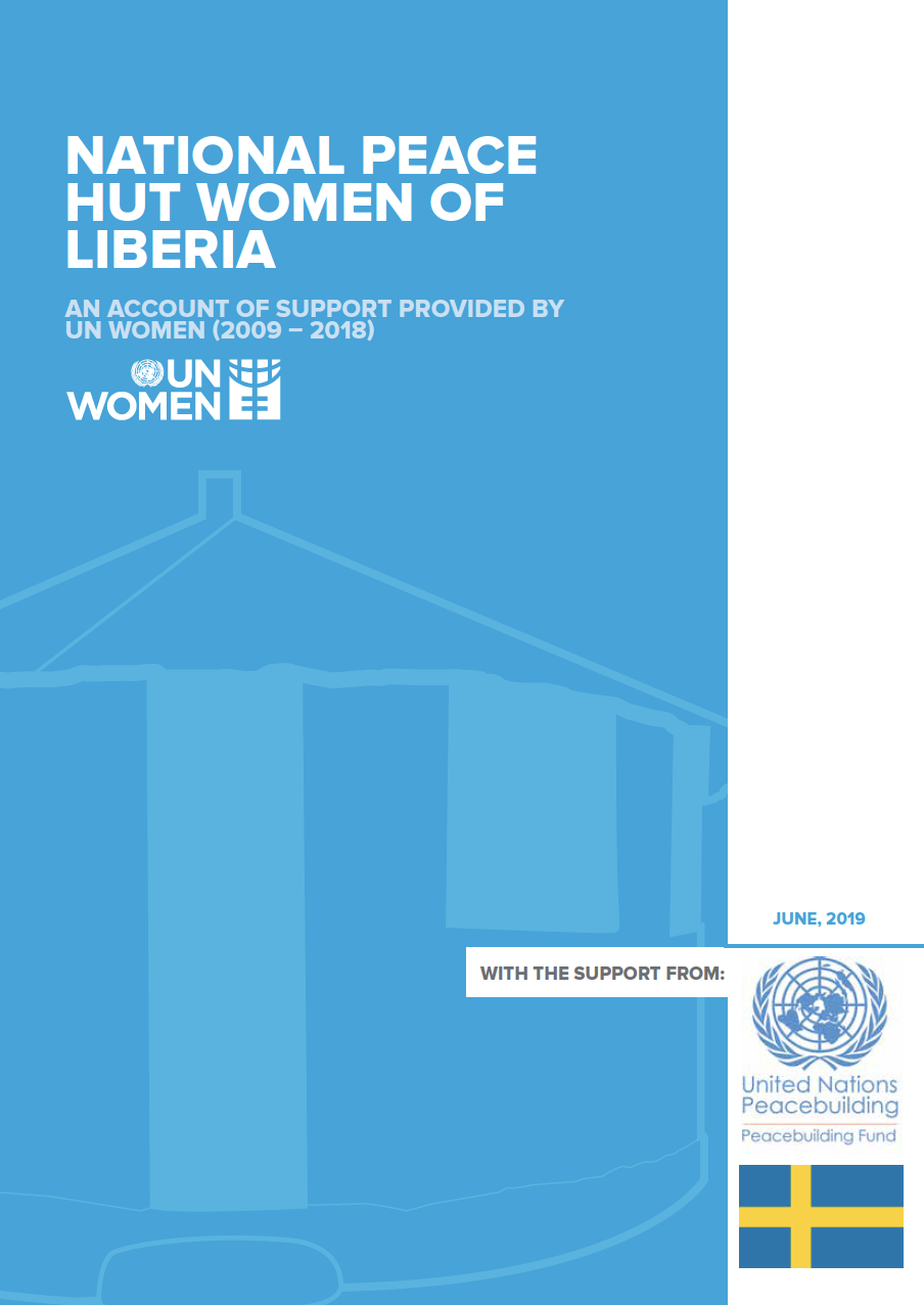 NATIONAL PEACE HUT WOMEN OF LIBERIA - AN ACCOUNT OF SUPPORT PROVIDED BY UN WOMEN (2009-2018)