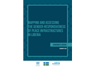 MAPPING AND ASSESSING THE GENDER-RESPONSIVENESS OF PEACE INFRASTRUCTURES IN LIBERIA