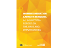 Women's Mediation Capacity in Nigeria: An Analytical Report onthe Gaps and Opportunitiesn the Process.