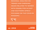 Regional Analysis on Trends and Emerging Issues Related to Women with Disabilities in East and Southern Africa Focusing on the COVID-19 Pandemic