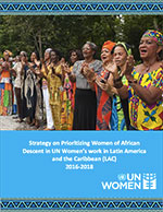 Strategy on Prioritizing Women of African Descent in UN Women's work in Latin America and the Caribbean (LAC) 2016-2018