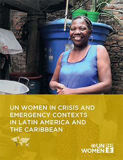 UN Women in Crisis and Emergency Contexts in Latin America and the Caribbean