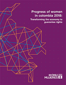 The Progress of women in Colombia 2018: transforming the economy to guarantee rights