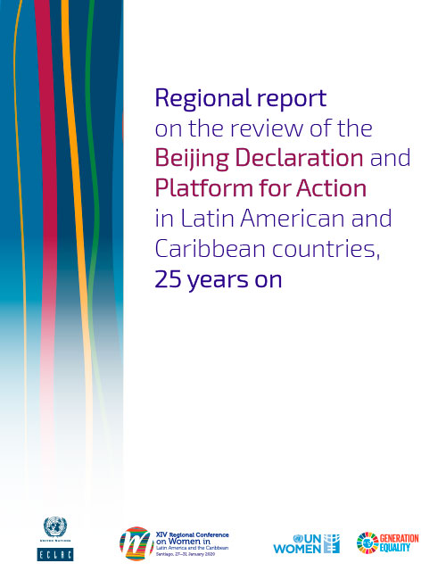 Regional report on the review of the Beijing Declaration and Platform for Action in Latin American and Caribbean countries, 25 years on