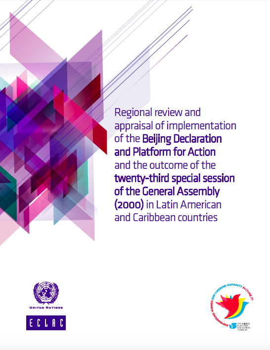 Regional review and appraisal of implementation of the Beijing Declaration and Platform for Action and the outcome of the XXIII sepcial session of the General Assembly (2000) in Latin America and Caribbean countries.