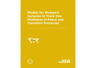 Models for Women's Inclusion in Track One Mediation in Peace and Transition Processes