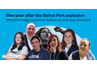 One year after the Beirut Port explosion, women's organizations reflect on the needs of women and girls