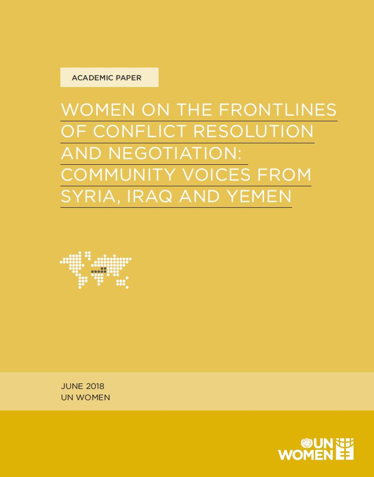 Women on the Frontlines of Conflict Resolution: Community Voices from Syria, Iraq and Yemen