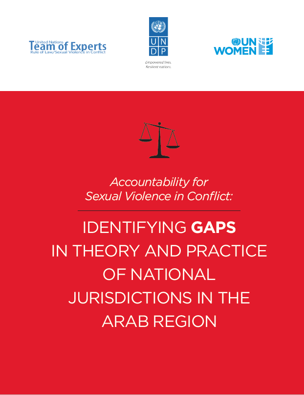 Sexual Violence in Conflict: Identifying Gaps in Theory and Practice of National Jurisdictions in the Arab Region. Expert Group Meeting Report