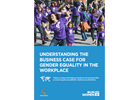 Understanding the Business Case for Gender Equality in the work place