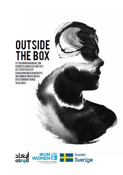 Outside the Box a training manual on gender & masculinities & strategies of engaging men and boys in combating gender discrimination & violence