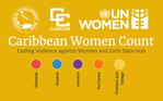 Caribbean Women Count: The Ending Violence against Women and Girls Data Hub