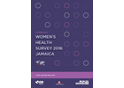 SUMMARY Women's Health Survey 2016 - Jamaica