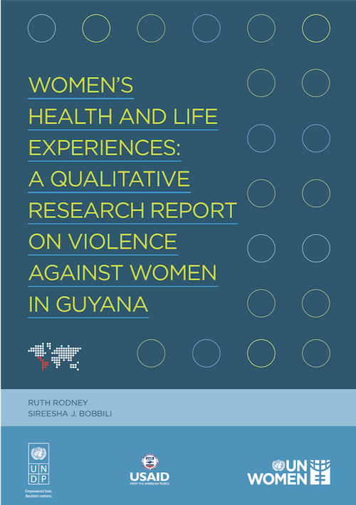 WOMENS HEALTH AND LIFE EXPERIENCES A QUALITATIVE RESEARCH REPORT ON VIOLENCE AGAINST WOMEN IN GUYANA