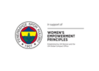 Fenerbahçe Sports Club strengthened its commitment to gender equality by signing Women's Empowerment Principles