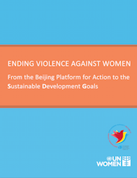 Ending Violence Against Women: From the Beijing Platform for Action to the Sustainable Development Goals