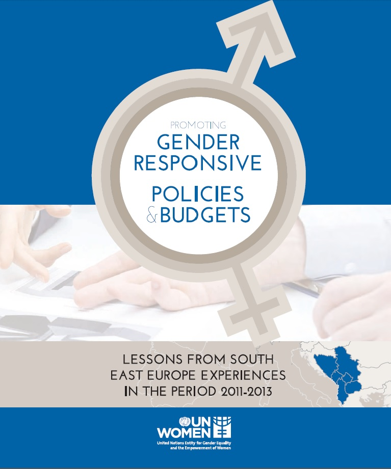 """Promoting Gender Responsive Policies and Budgets"" - Lessons from South East Europe experiences in the period 2011-2013"