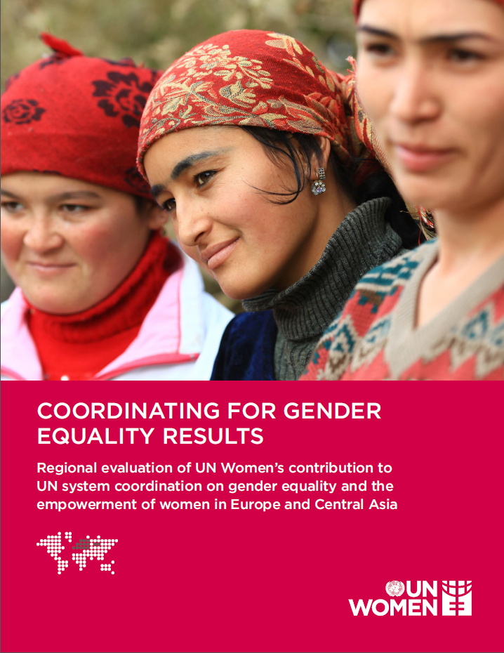 Regional evaluation of UN Women's contribution to UN system coordination on gender equality and the empowerment of women in Europe and Central Asia