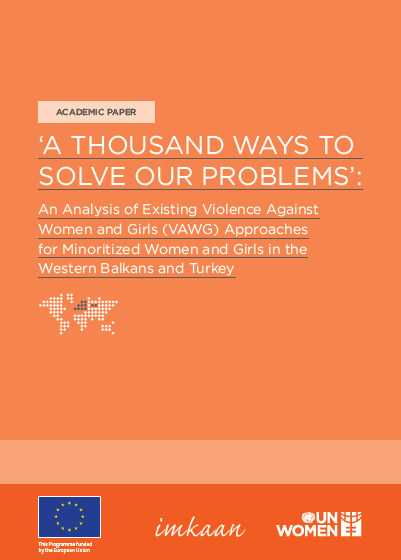'A THOUSAND WAYS TO SOLVE OUR PROBLEMS':  An analysis of existing Violence Against Women and Girls (VAWG) approaches for minoritized women and girls in the Western Balkans and Turkey.