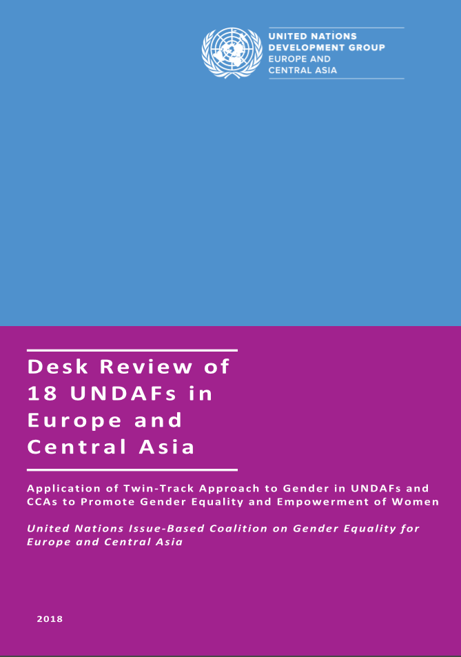 Desk Review of 18 UNDAFs in Europe and Central Asia: Application of Twin-Track Approach to Gender in UNDAFs and CCAs to promote Gender Equality and Empowerment of Women