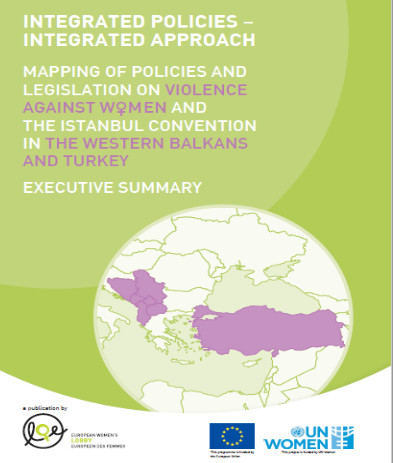 Integrated Policies – Integrated Approach Mapping of Policies and Legislation on Violence Against Women and the Istanbul Convention in the Western Balkans and Turkey - Executive Summary