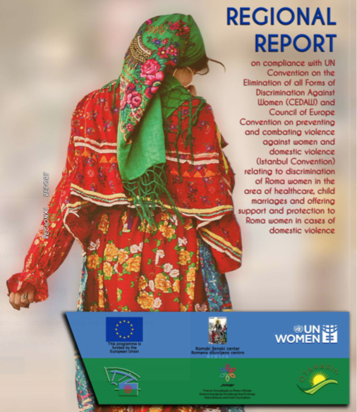 Regional report on discrimination of Roma women in the area of healthcare, child marriages and support and protection in cases of domestic violence