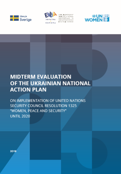 "Midterm evaluation of the Ukrainian National Action Plan on implementation of UNSCR 1325 ""Women, Peace and Security"" until 2020"