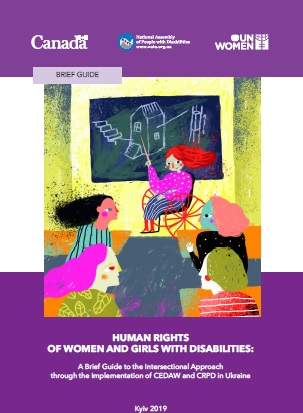 Human Rights of Women and Girls with Disabilities: Brief Guide to the Intersectional Approach through the Implementation of CEDAW and CRPD in Ukraine