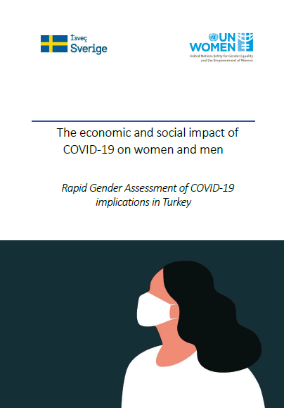 The economic and social impact of COVID-19 on women and men: Rapid gender assessment of COVID-19 implications in Turkey