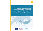 Regional guidelines for risk assessment and risk management to prevent the recurrence and escalation of violence against women in the Western Balkans and Turkey