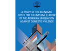 A Study of the Economic Costs for the Implementation of the Albanian Legislation against Domestic Violence