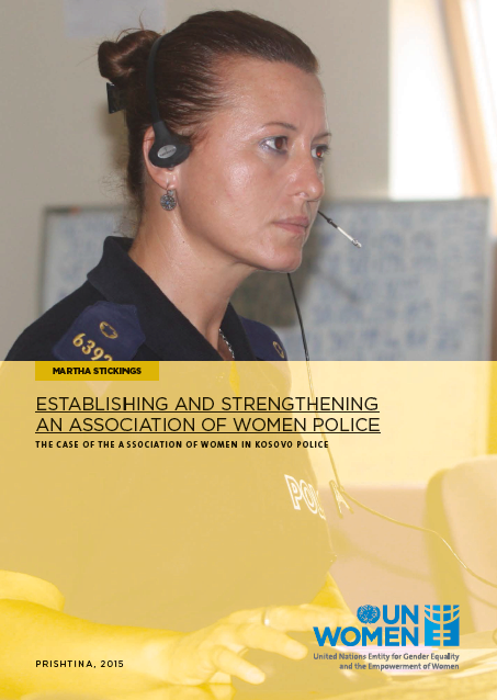 Establishing and Strengthening an Association of Women Police- The Case of the Association of Women in Kosovo (under UN SCR 1244) Police