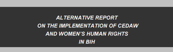 Alternative report on the implementation of CEDAW and women's human rights in BiH