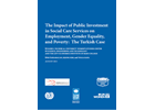 The Impact of Public Investment in Social Care Services on Employment, Gender Equality and Poverty - The Turkish Case