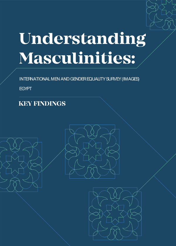 Understanding Masculinities: International Men and Gender Equality Survey (IMAGES) - Egypt - Key Findings (2016-2017)