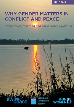 Why Gender Matters in Conflict and Peace: Perspectives from Mon and Kayin States