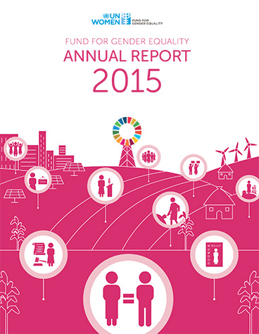 Fund for Gender Equality 2015 Annual Report