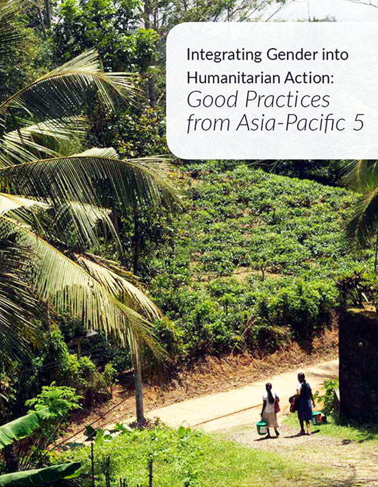 Integrating Gender into Humanitarian Action:  Good Practices from Asia-Pacific 5