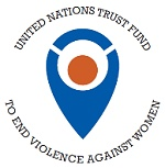 The UN Trust Fund to End Violence against Women (UN Trust Fund)