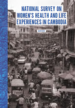 National Survey on Women's Health and Life Experiences in Cambodia. Cambodia Ministry of Women's Affairs, 2015.