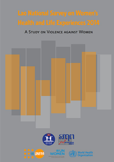 Lao National Survey on Women's Health and Life Experiences 2014: A Study on Violence against Women