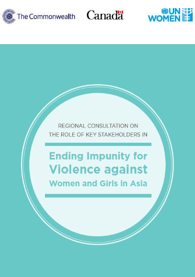 Regional consultation on the role of key stakeholders in Ending Impunity for Violence against Women and Girls in Asia