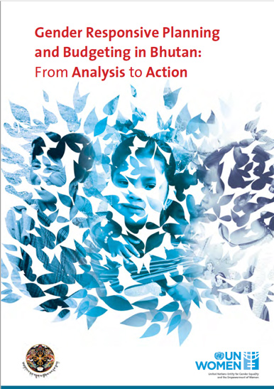 Gender Responsive Planning and Budgeting in Bhutan: From Analysis to Action